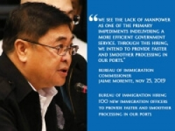 """Bureau Of Immigration Hiring 100 New Immigration Officers To Provide Faster And Smoother Processing In Out Ports."" Bureau Of Immigration Commissioner Jaime Morente"