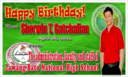 HAPPY BIRTHDAY MAYOR WIN GATCHALIAN FROM LAWANG BATO NATIONAL HIGH SCHOOL